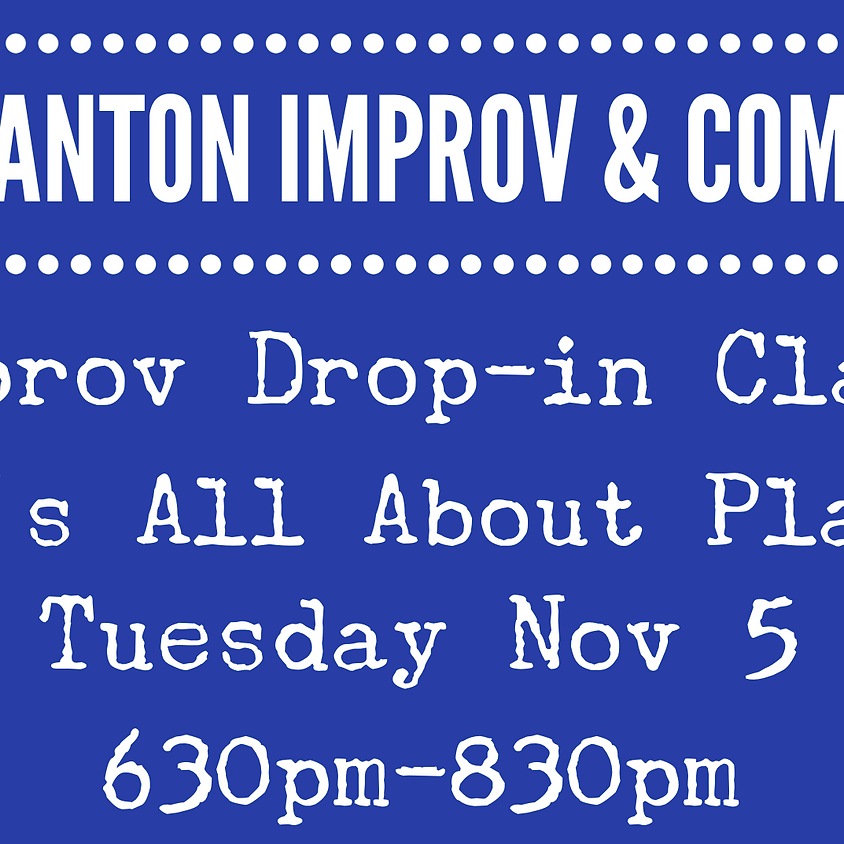 Improv Drop-in Class: It's All About Play! with Lauren Esposito