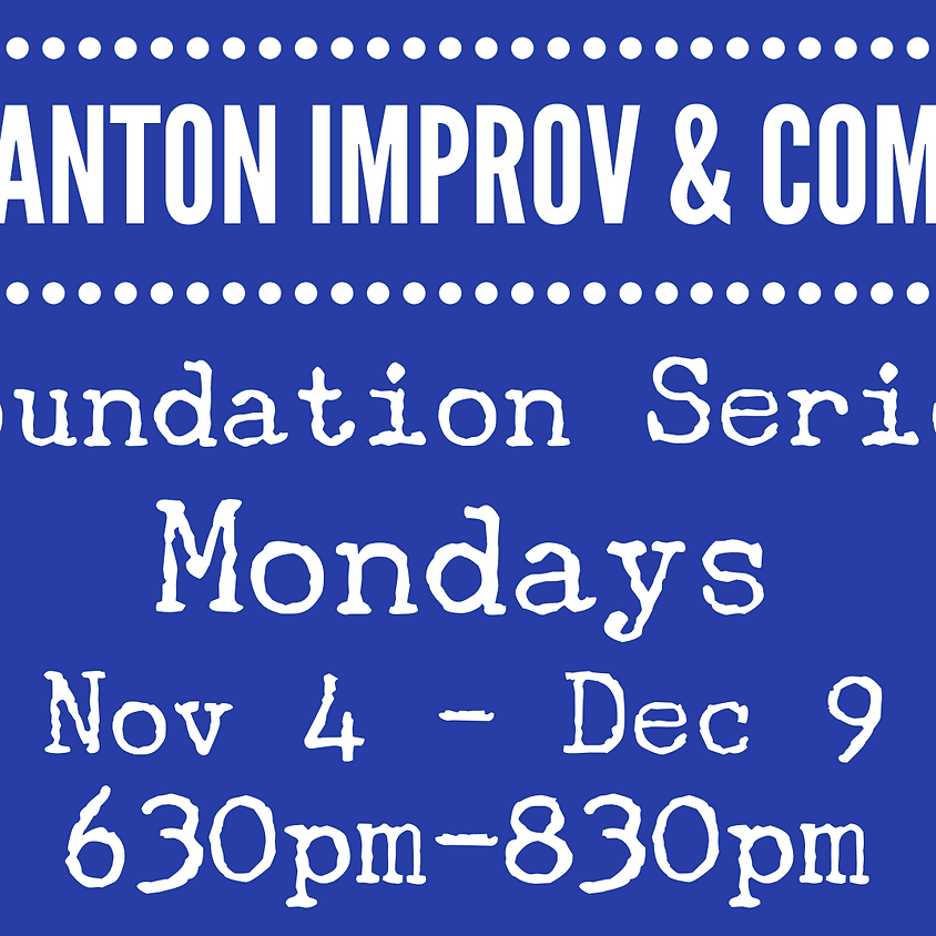 Foundations of Improv - Six Week Series - Mondays with Diana