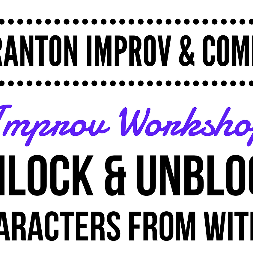FRINGE Workshop: Unblock & Unlock: Characters from Within - Improv Comedy @ Scranton Fringe Festival