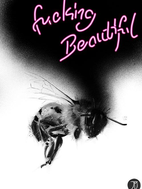 FUCKING BEAUTIFUL | Print - Limited Edition