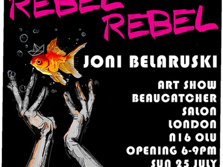 REBEL REBEL - PRIVATE VIEW RESCHEDULED TO SUN 25TH JULY