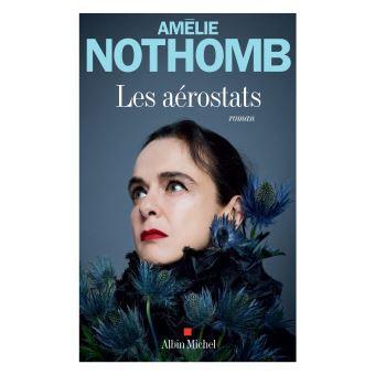 Les aérostats - Amélie Nothomb