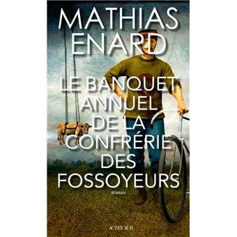 Le banquet annuel de la confrérie des fossoyeurs - Mathias Enard