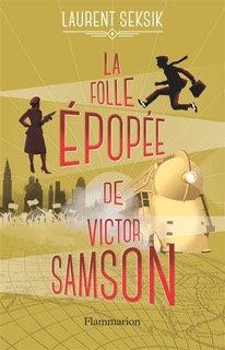 La folle épopée de Victor Samson - Laurent Seksik