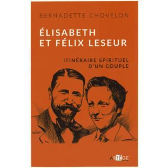 Itinéraire spirituel d'un couple - Elisabeth et Félix Leseur
