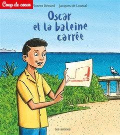 Oscar et la baleine carrée - un texte de Florent Bénard