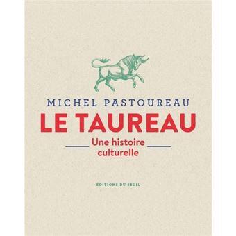 Le taureau : une histoire culturelle - Michel Pastoureau