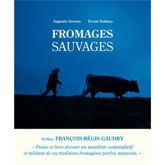 Fromages sauvages - Augustin Denous