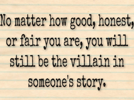 Face It: Even 'Good People' Are A Villain To Somebody