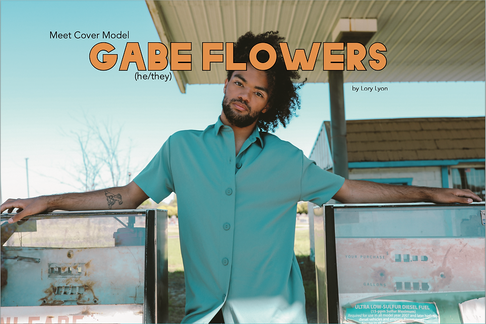 """Gabe flowers looks into camera with his hair blowing to the side at an old gas station. The text overlay reads """"Meet Cover Model Gabe Flowers (he/they) by Lory Lyon"""""""