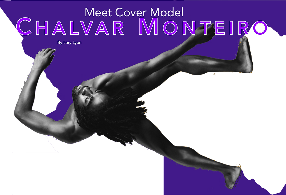 """Title Image: """"Meet Cover Model Chalvar Monteiro. by Lory Lyon"""" Chalvar Monteiro is sideways bent over backwards with arms out and a calm look on his face."""