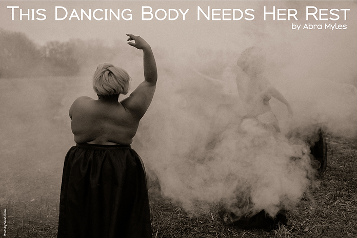 This Dancing Body Needs Her Rest by Abra Myles
