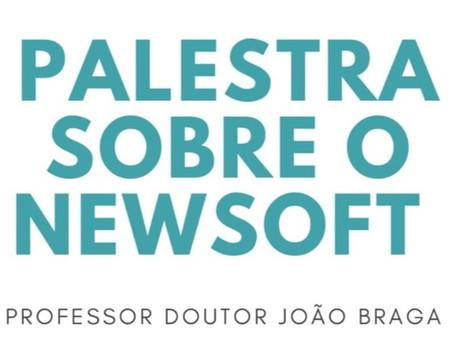 Palestra sobre o Newsoft - Professor Doutor João Braga