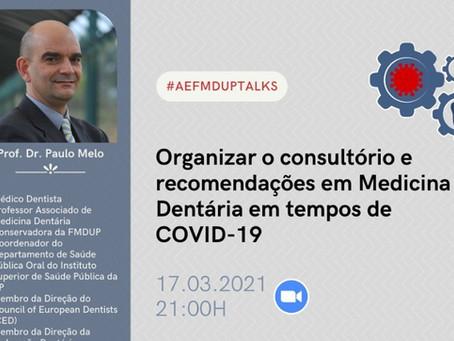 AEFMDUP talks - Organizar o consultório e recomendações em Medicina Dentária em tempos de COVID-19