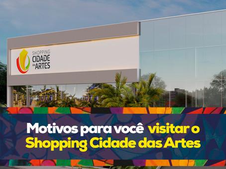Motivos para você visitar o Shopping Cidade das Artes