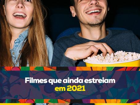 Filmes que ainda estreiam em 2021