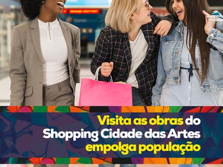 Visita as obras do Shopping Cidade das Artes empolga população