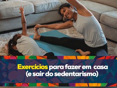 Exercícios para fazer em casa (e sair do sedentarismo)