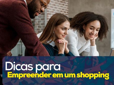 Dicas para empreender em shoppings centers