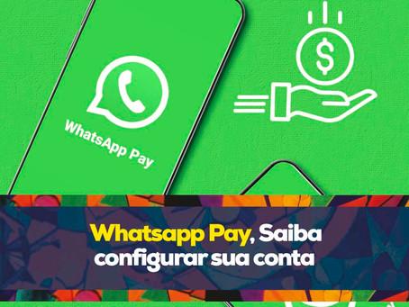 Whatsapp Pay | Saiba configurar sua conta