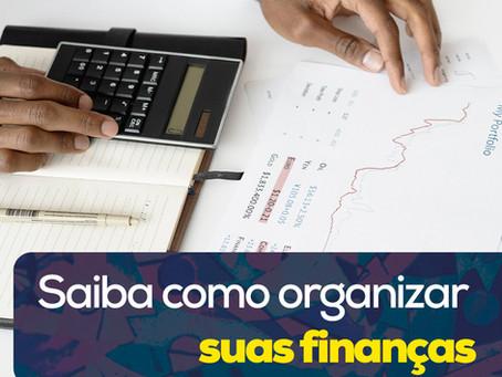 Saiba como organizar suas finanças