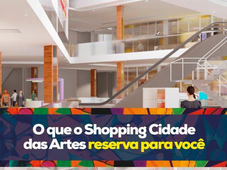 O que o Shopping Cidade das Artes reserva para você