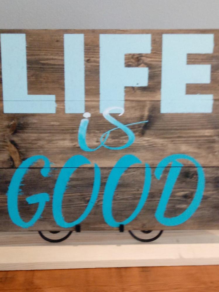 Life is Good 18hX24w