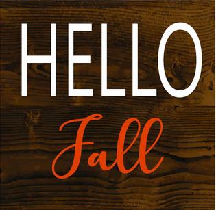 Hello Fall 12X12 or 18X18