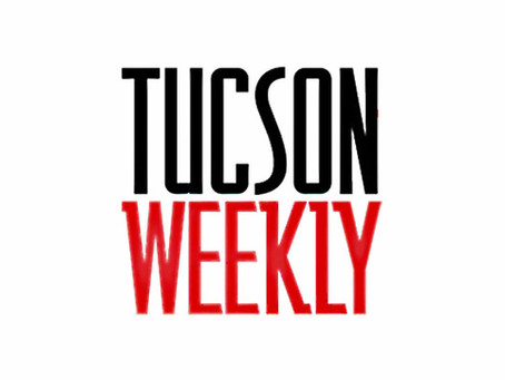 Tucson Weekly - Things To Do This Weekend In Tucson