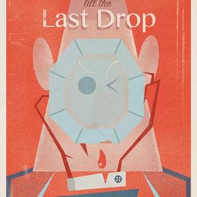 Every Little Last Drop