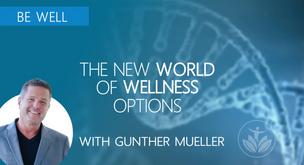 The New World of Wellness Options