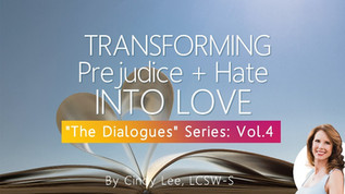 "Transforming Prejudice & Hate Into Love: Vol.4 ""The Dialogues"""