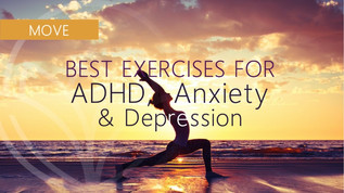 The Best Types of Exercise for Anxiety, ADHD and Depression