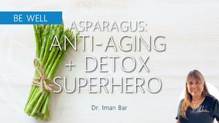 Asparagus: The Anti-Aging, Organ Cleansing Superhero!