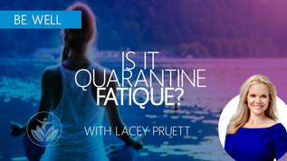 Is It Quarantine Fatigue?