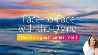 Coming Face To Face With The Divine: Vol. 1 from 'The Dialogues'