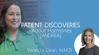 Patient Discoveries about Hormones: Andrea's Story