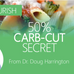 50% Carb-Cut Secret!