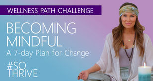 Tiff's #SOTHRIVE Path Challenge: Becoming Mindful