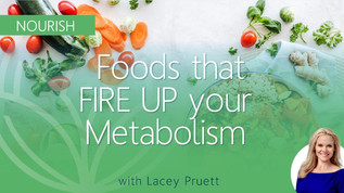FOODS TO FIRE UP THE METABOLISM