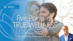 Five Points of True Wellness: Dr. DeSilva Explains