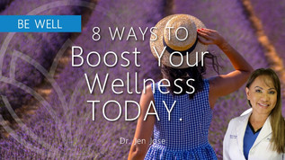 8 Ways to Boost Your Wellness TODAY!