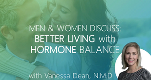 Testimonials: Men & Women Discuss Better Living with Balanced Hormones