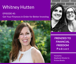 Get Your Finances in Order for Better Investing with Whitney Hutten