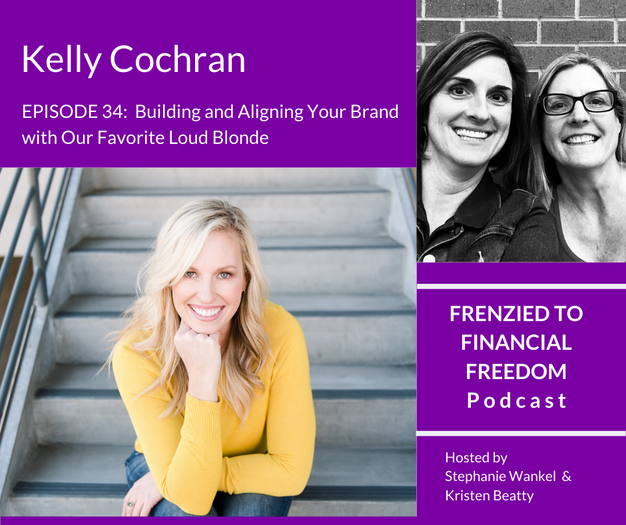 F2F 34  Building and Aligning Your Brand with Our Favorite Loud Blonde, Kelly Cochran