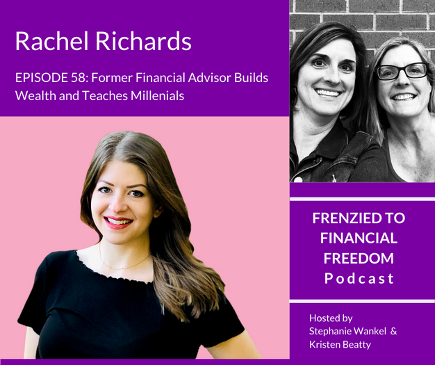 Former Financial Advisor Builds Wealth and Teaches Millennials with Rachel Richards