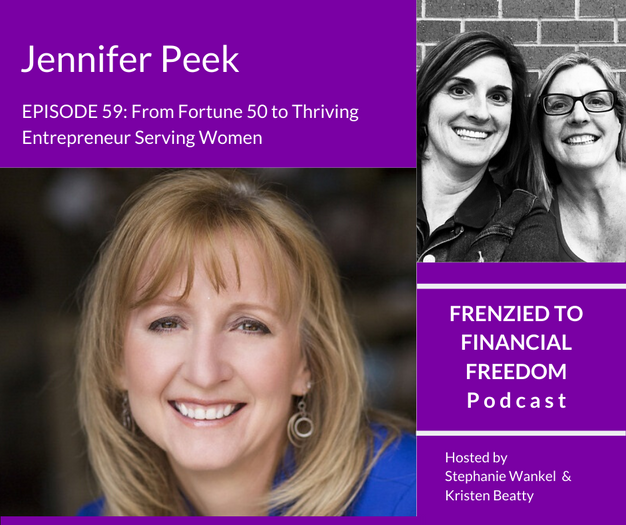 From Fortune 50 to Thriving Entrepreneur Serving Women with Jennifer Peek
