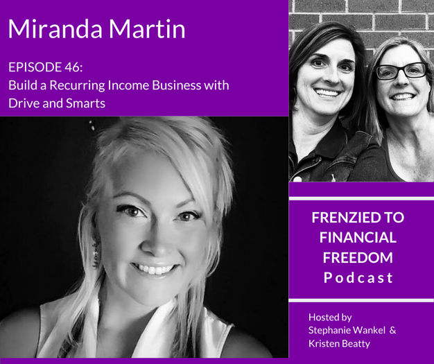 Build a Recurring Income Business with Drive and Smarts with Miranda Martin
