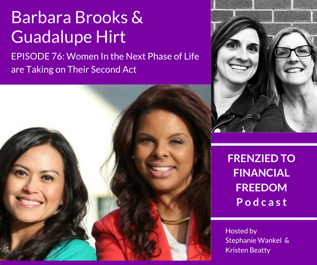 F2F 76 - Women In the Next Phase of Life are Taking on Their Second Act w/ Barbara Brooks and Guadalupe Hirt
