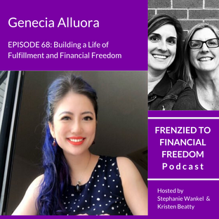 Building a Life of Fulfillment & Financial Freedom with Genecia Alluora